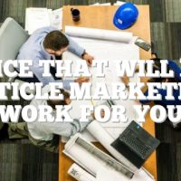 Advice That Will Help Article Marketing Work For You