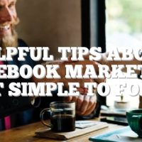 Helpful Tips About Facebook Marketing That Simple To Follow