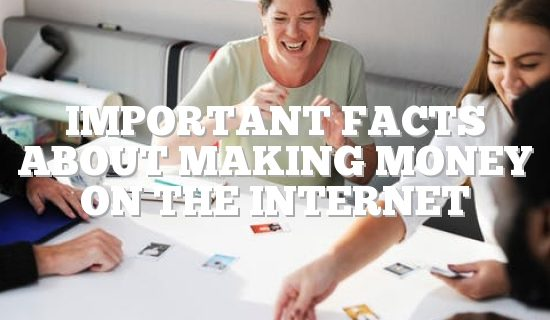 Important Facts About Making Money On The Internet